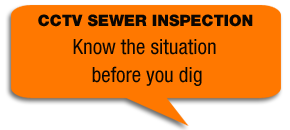 CCTV SEWER INSPECTION - Know the situation before you dig